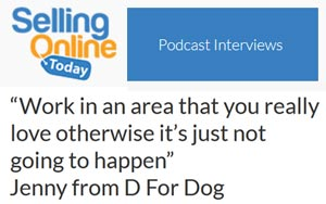 Sellingonlinetoday Podcast with D for Dog