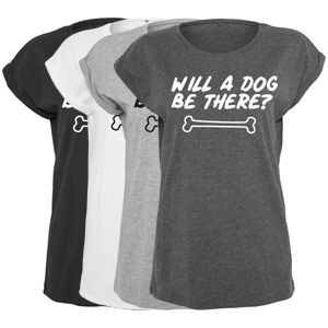 Women's Slogan Slouch Top - Will A Dog Be There?
