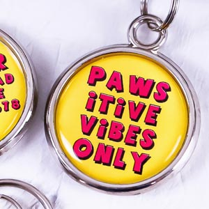 Printed Dog Tag - Pawsitive Vibes Only