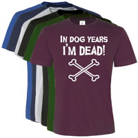 Unisex Slogan T-Shirt - In Dog Years I'm Dead