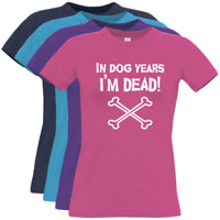 Women's Slogan T-Shirt - In Dog Years I'm Dead